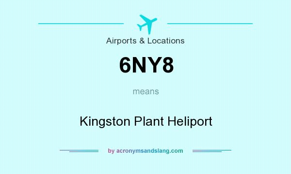 What does 6NY8 mean? It stands for Kingston Plant Heliport