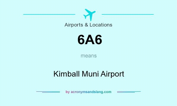 What does 6A6 mean? It stands for Kimball Muni Airport