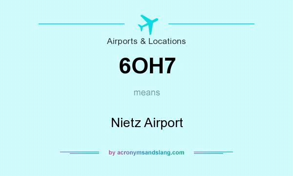 What does 6OH7 mean? It stands for Nietz Airport