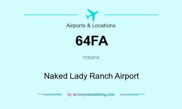 What does 64FA mean? It stands for Naked Lady Ranch Airport