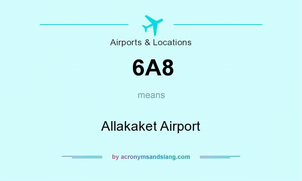 What does 6A8 mean? It stands for Allakaket Airport