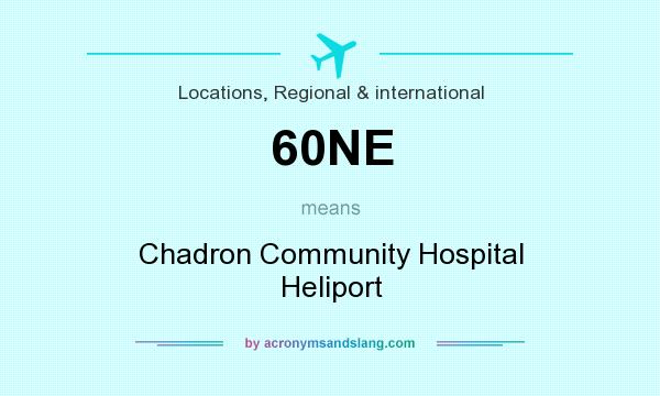 What does 60NE mean? It stands for Chadron Community Hospital Heliport