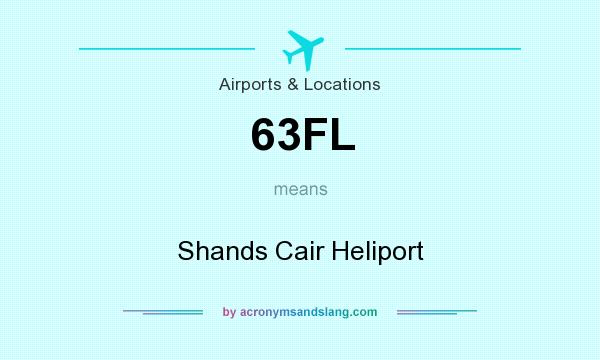 What does 63FL mean? It stands for Shands Cair Heliport