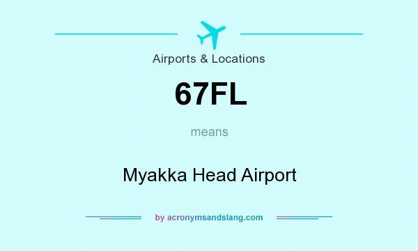 What does 67FL mean? It stands for Myakka Head Airport