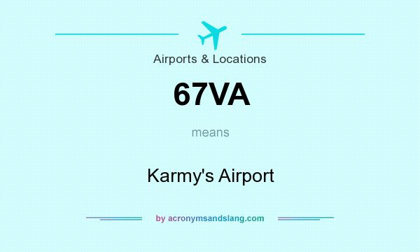 What does 67VA mean? It stands for Karmy`s Airport