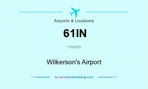 What does 61IN mean? It stands for Wilkerson`s Airport