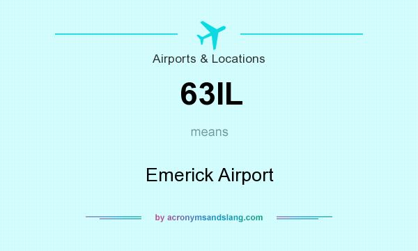 What does 63IL mean? It stands for Emerick Airport