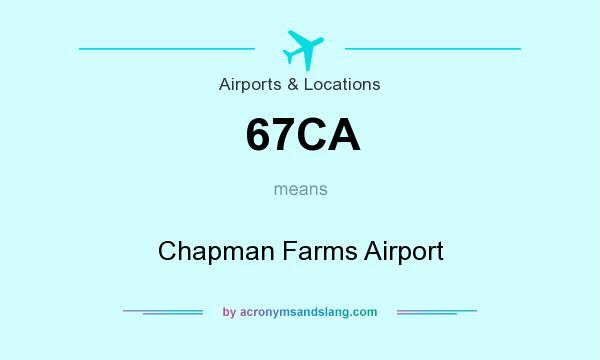 What does 67CA mean? It stands for Chapman Farms Airport