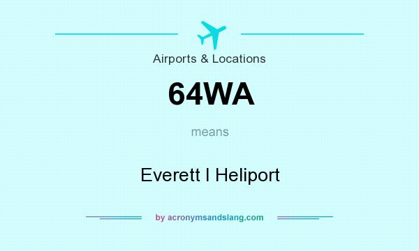 What does 64WA mean? It stands for Everett I Heliport