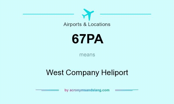 What does 67PA mean? It stands for West Company Heliport