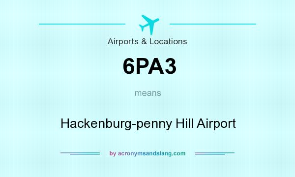 What does 6PA3 mean? It stands for Hackenburg-penny Hill Airport