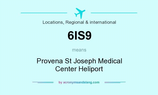 What does 6IS9 mean? It stands for Provena St Joseph Medical Center Heliport