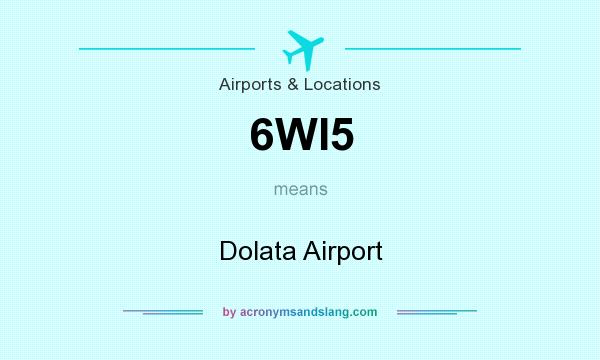 What does 6WI5 mean? It stands for Dolata Airport