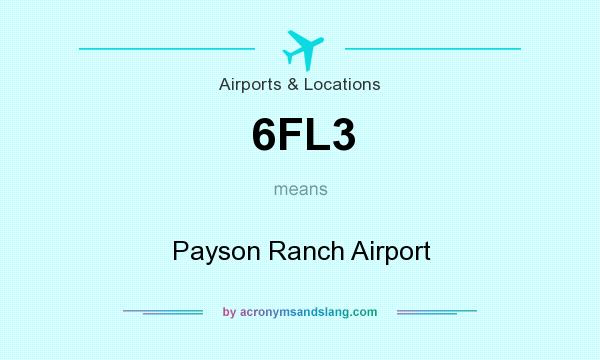 What does 6FL3 mean? It stands for Payson Ranch Airport