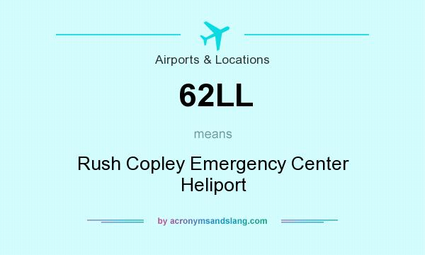 What does 62LL mean? It stands for Rush Copley Emergency Center Heliport