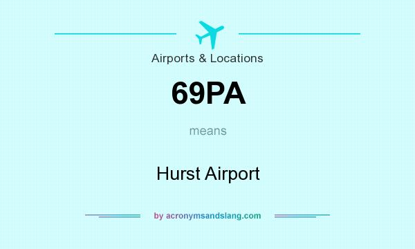 What does 69PA mean? It stands for Hurst Airport