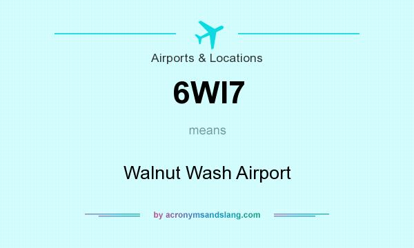 What does 6WI7 mean? It stands for Walnut Wash Airport
