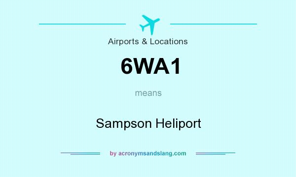What does 6WA1 mean? It stands for Sampson Heliport