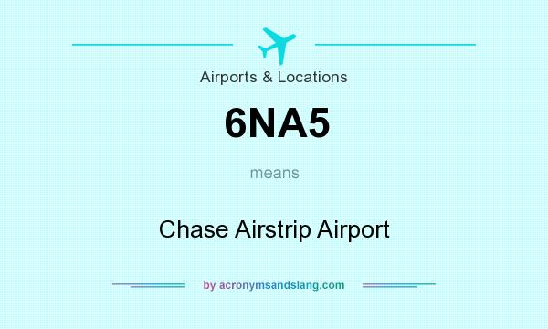 What does 6NA5 mean? It stands for Chase Airstrip Airport