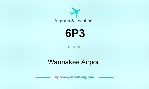 What does 6P3 mean? It stands for Waunakee Airport