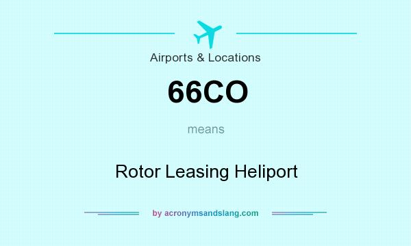 What does 66CO mean? It stands for Rotor Leasing Heliport