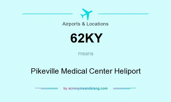 What does 62KY mean? It stands for Pikeville Medical Center Heliport