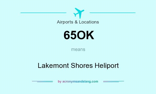 What does 65OK mean? It stands for Lakemont Shores Heliport