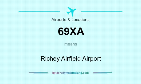 What does 69XA mean? It stands for Richey Airfield Airport
