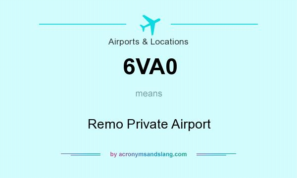 What does 6VA0 mean? It stands for Remo Private Airport