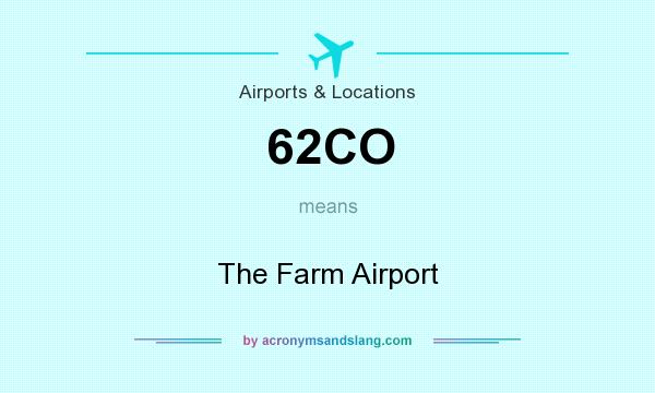 What does 62CO mean? It stands for The Farm Airport