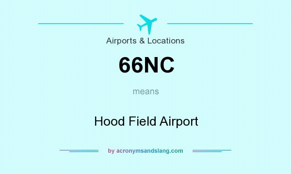 What does 66NC mean? It stands for Hood Field Airport
