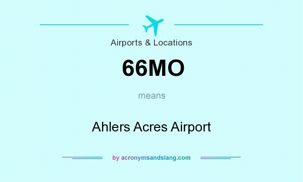 What does 66MO mean? It stands for Ahlers Acres Airport
