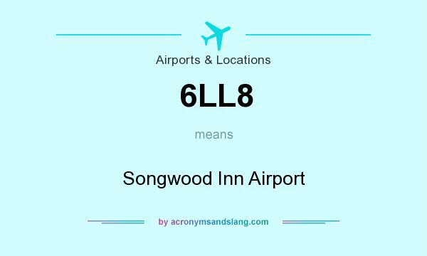 What does 6LL8 mean? It stands for Songwood Inn Airport