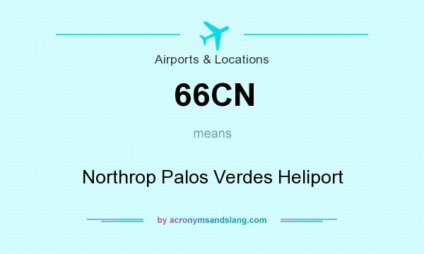 What does 66CN mean? It stands for Northrop Palos Verdes Heliport