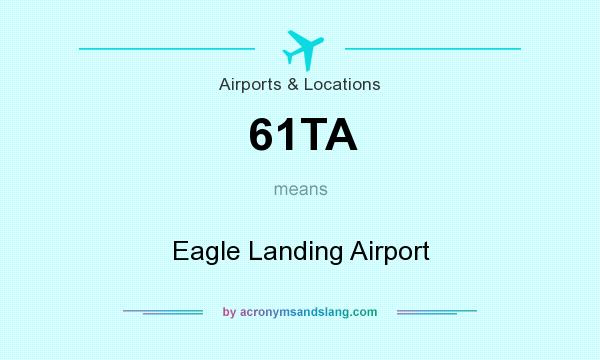 What does 61TA mean? It stands for Eagle Landing Airport