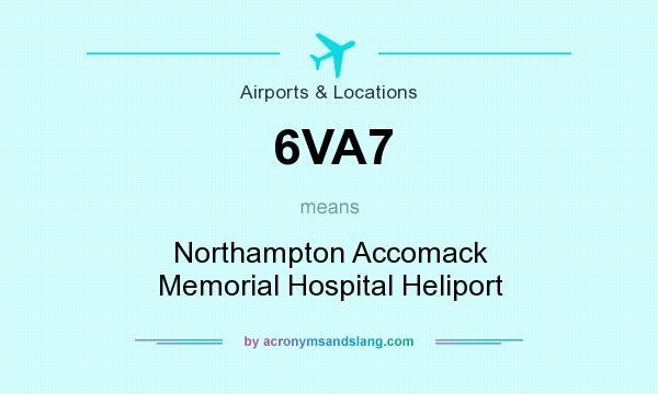 What does 6VA7 mean? It stands for Northampton Accomack Memorial Hospital Heliport
