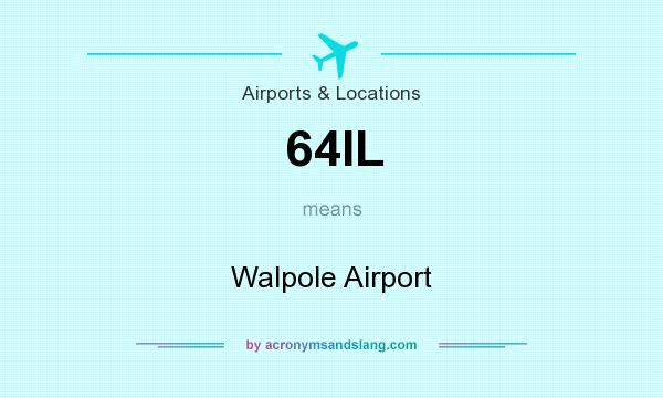 What does 64IL mean? It stands for Walpole Airport