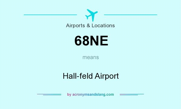What does 68NE mean? It stands for Hall-feld Airport