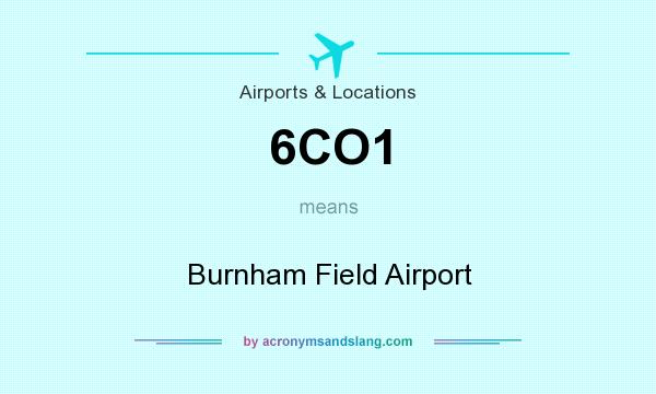 What does 6CO1 mean? It stands for Burnham Field Airport