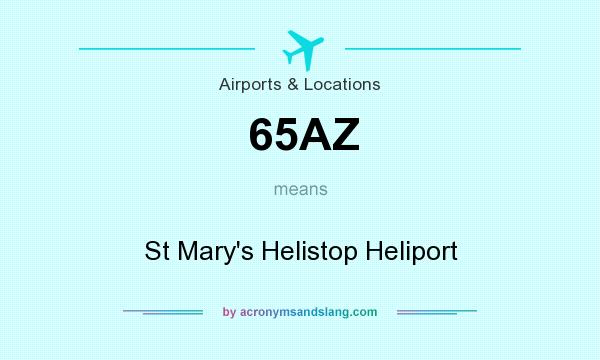What does 65AZ mean? It stands for St Mary`s Helistop Heliport