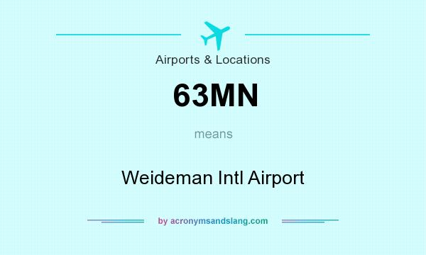 What does 63MN mean? It stands for Weideman Intl Airport