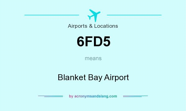 What does 6FD5 mean? It stands for Blanket Bay Airport