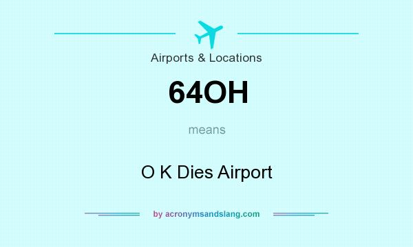 What does 64OH mean? It stands for O K Dies Airport