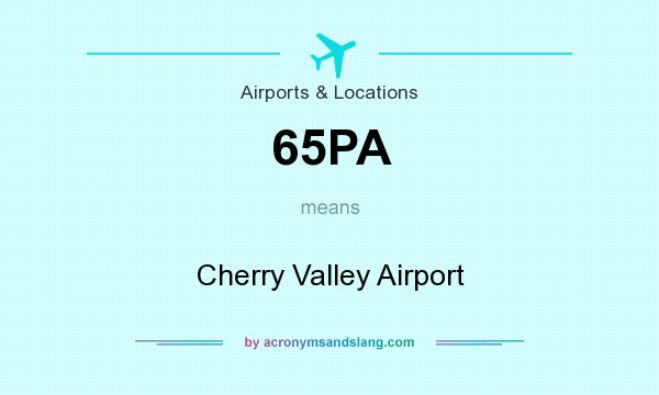 What does 65PA mean? It stands for Cherry Valley Airport