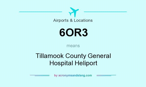 What does 6OR3 mean? It stands for Tillamook County General Hospital Heliport