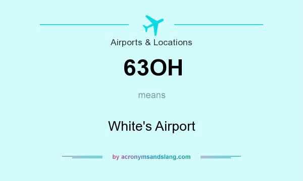 What does 63OH mean? It stands for White`s Airport