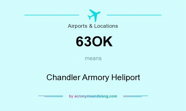 What does 63OK mean? It stands for Chandler Armory Heliport