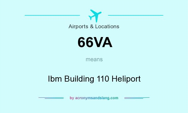 What does 66VA mean? It stands for Ibm Building 110 Heliport