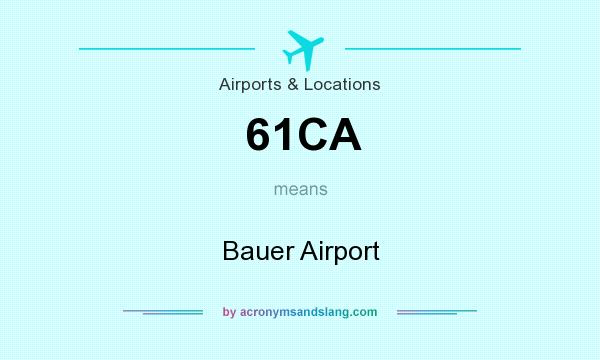 What does 61CA mean? It stands for Bauer Airport