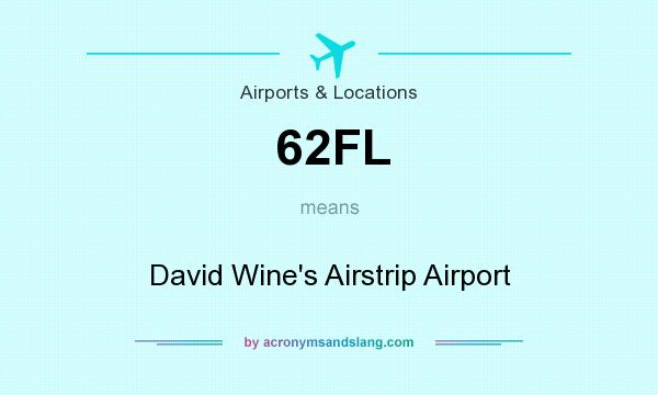 What does 62FL mean? It stands for David Wine`s Airstrip Airport